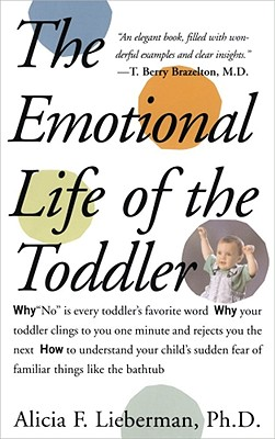 The Emotional Life of the Toddler By Lieberman, Alicia F.