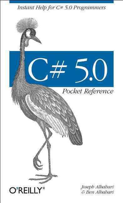 C# 5.0 Pocket Reference By Albahari, Joseph/ Albahari, Ben